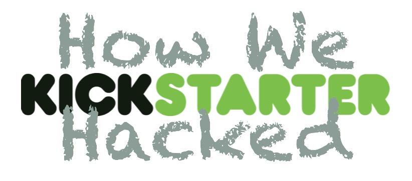 HowWeHackedKickstarter